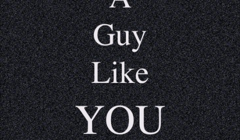 A Guy Like You
